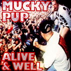 Mucky Pup: Alive And Well