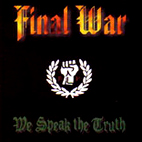 Final War: We Speak The Truth