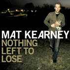 Mat Kearney: Nothing Left To Lose