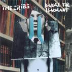 The Cribs: Ignore The Ignorant