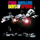 Paul Weller: Days Of Speed