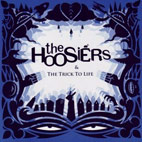 The Hoosiers: The Trick To Life