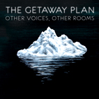 The Getaway Plan: Other Voices, Other Rooms