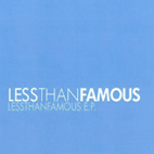Less Than Famous: Less Than Famous [EP]