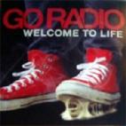 Go Radio: Welcome To Life