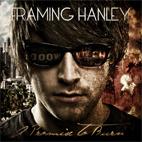 Framing Hanley: A Promise To Burn