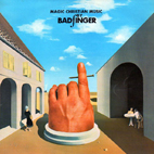 Badfinger: Magic Christian Music