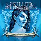 I Killed the Prom Queen: Sleepless Nights And City Lights [DVD]