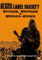 Black Label Society: Boozed Broozed And Broken-Boned [DVD]