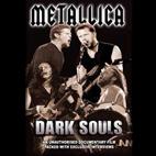 Metallica: Metallica: Dark Souls [DVD]