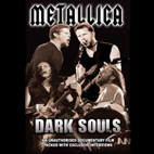 Metallica: Dark Souls [DVD]