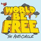 World Be Free: The Anti-Circle