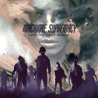 Machinae Supremacy: Into The Night World