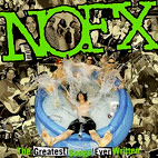 NOFX: The Greatest Songs Ever Written (By Us)