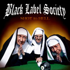 Black Label Society: Shot To Hell