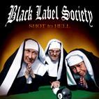 Black Label Society: Shot To Hell