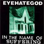 Eyehategod: In The Name Of Suffering