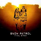 Snow Patrol: Final Straw