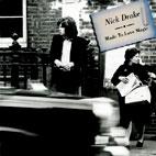 Nick Drake: Made To Love Magic