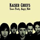 Kaiser Chiefs: Yours Truly Angry Mob