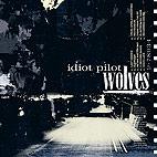 Idiot Pilot: Wolves