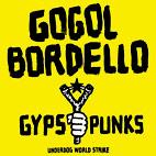 Gogol Bordello: Gypsy Punks Underdog World Strike
