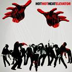 Hot Hot Heat: Elevator