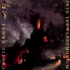 Celtic Frost: Into The Pandemonium