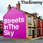 The Enemy: Streets In The Sky