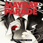 Mayday Parade: Anywhere But Here