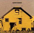 Harvey Danger: Where Have All The Merrymakers Gone?