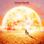 Future of the Left: The Plot Against Common Sense