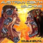 Austrian Death Machine: Double Brutal