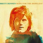 Brett Dennen: Hope For The Hopeless