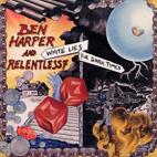 Ben Harper And Relentless 7: White Lies For Dark Times