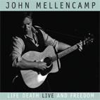 John Mellencamp: Life, Death, Live And Freedom