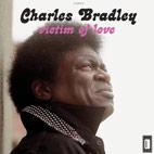 Charles Bradley: Victim Of Love