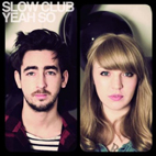 Slow Club: Yeah So