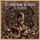 Comeback Kid: Die Knowing