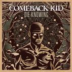 Comeback Kid: Die Knowing