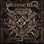 Machine Head: Bloodstone & Diamonds
