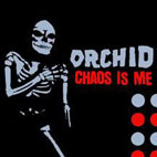 Orchid: Chaos Is Me