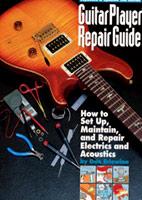 Dan Erlewine: Guitar Player Repair Guide
