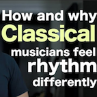 Musician Stuff: How & Why Classical Musicians Feel Rhythm Differently