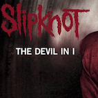 Slipknot Rocking It Hard in New Single 'The Devil in I'