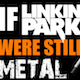 This Is What New Linkin Park Single Would Sound Like If They Still Played Nu Metal