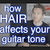 Learn Something: How Your Hair Affects Your Guitar Tone