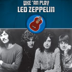 Alfred Music Expands Its Uke 'An Play Series With Led Zeppelin Ukulele Songbook