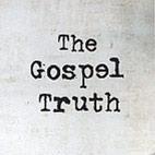 The Gospel Truth. Part 1 - Epilogue