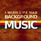What Would Life Be Like With Background Music